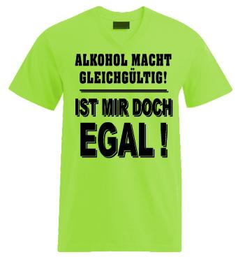 T-Shirt V mit Spruch - Aklohol macht gleichgültig - Ist mir doch egal