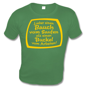Slim Fit Shirt mit Spruch - Lieber einen Bauch vom Saufen als einen Buckel vom Arbeiten
