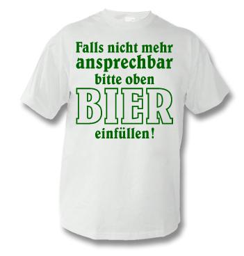T-Shirt mit Spruch - Falls nicht mehr ansprechbar bitte oben Bier einfüllen.