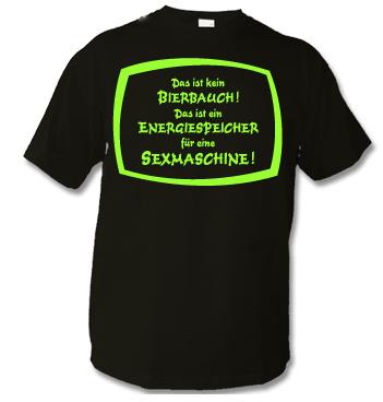 T-Shirt mit Spruch - Das ist kein Bierbauch! Das ist ein Energiespeicher für eine Sexmaschine