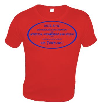 Slim Fit Shirt mit Spruch - Bitte, Bitte, Wer immer mich auch anspricht soll weiblich, wunderbar und willig sein. Wenn das nicht zutrifft - Gib 1 Bier aus!