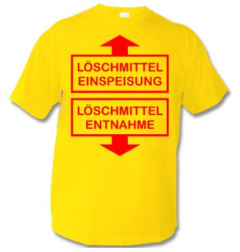 T-Shirt mit Spruch - Löschmittel Einspeisung - Löschmittel Entnahme