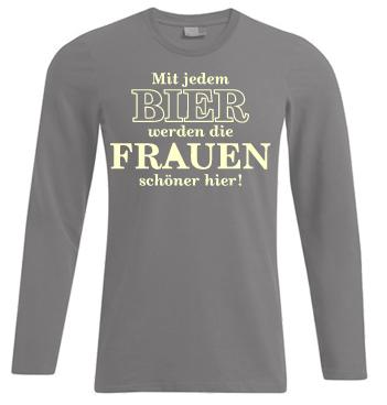 Langarm Shirt mit Spruch - Mit jedem Bier werden die Frauen schöner hier!
