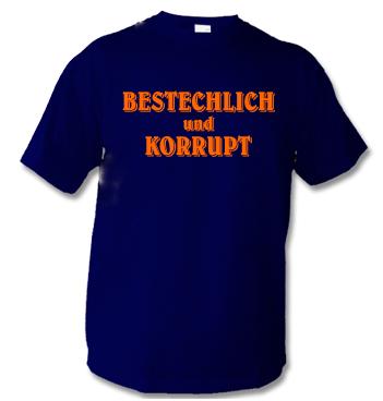 Shirt mit Spruch - Bestechlich und Korrupt