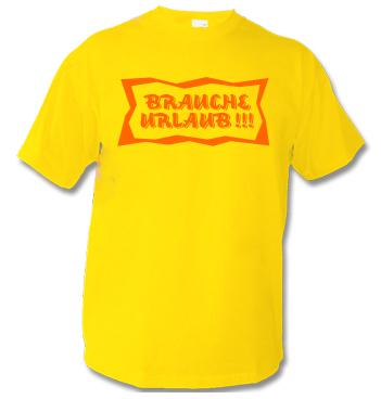gelbes Shirt mit Spruch - Brauche Urlaub