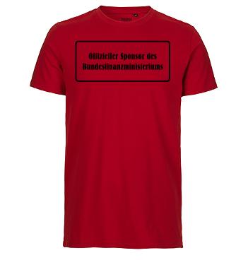 Bio Shirt mit Spruch - Offizeller Sponsor des Bundesfinanzministeriums