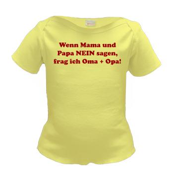 Lap Shirt mit Spruch - Wenn Mama und Papa NEIN sagen, frag ich Oma + Opa