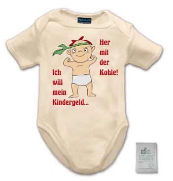 Organic Body mit Spruch - Ich will mein Kindergeld...Her mit der Kohle!