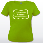 Grünes Damen Shirt - Es gibt Milliarden Menschen - und ich begegne ausgerechnet Dir!