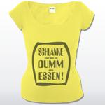 Mellrose Shirt - Schlanke sind nur zu Dumm zu essen!