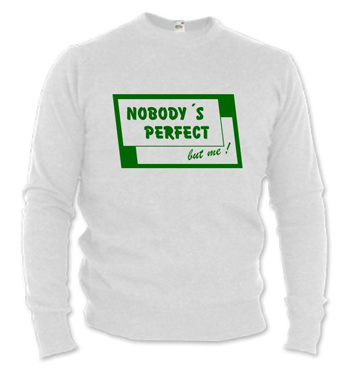 weißes Kinder Pullover mit Spruch - Nobody´s Perfect but me!