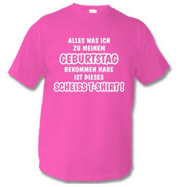 pinkes Kindershirt mit Spruch - Alles was ich zu meinem Geburtstag bekommen habe ist dieses SCHEISS T_SHIRT!