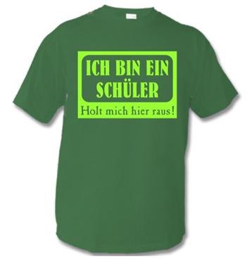 grünes T-Shirt mit Spruch - Ich bin ein Schüler - Holt mich hier raus!