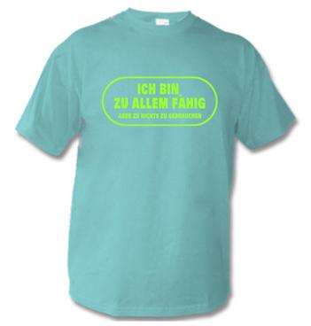 hellblaues Kinder Shirt mit Spruch - Ich bin zu allem fähig - aber zu nichts zu gebrauchen